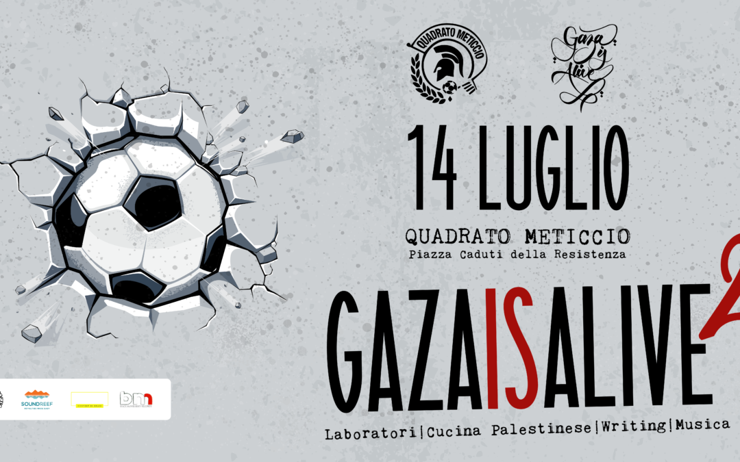 Gaza is Alive² incontra Quadrato Meticcio